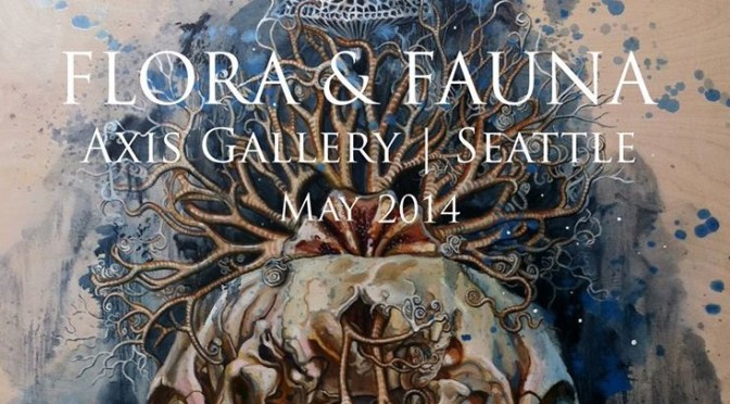 Flora & Fauna: Axis Gallery – May 1st, 2014