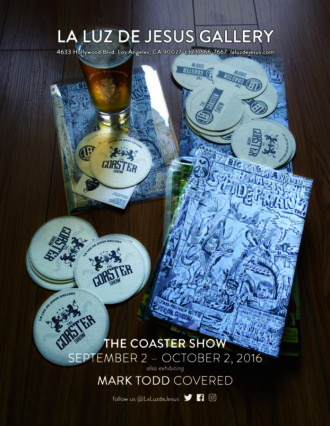 The 4th Annual Coaster Show – La Luz de Jesus Gallery: September 2nd – October 2nd, 2016