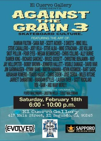 Against the Grain 3 – El Cuervo Gallery: February 18th, 2017