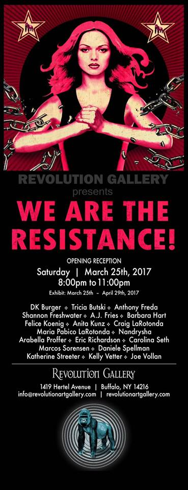 We Are the Resistance – Revolution Gallery: March 25th, 2017